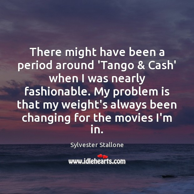 There might have been a period around 'Tango & Cash' when I was Image