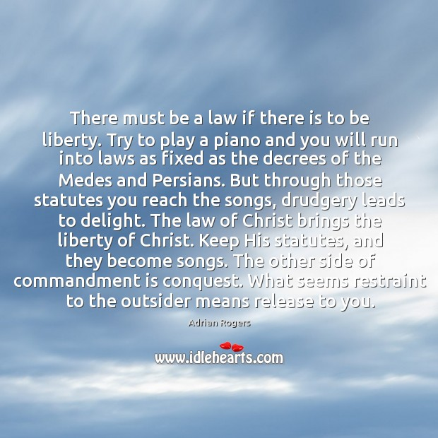There must be a law if there is to be liberty. Try Image