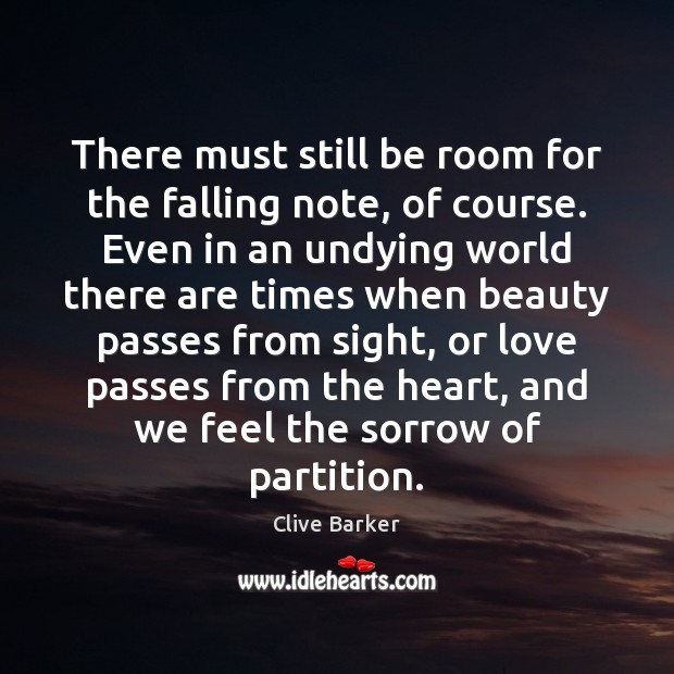 There must still be room for the falling note, of course. Even Clive Barker Picture Quote