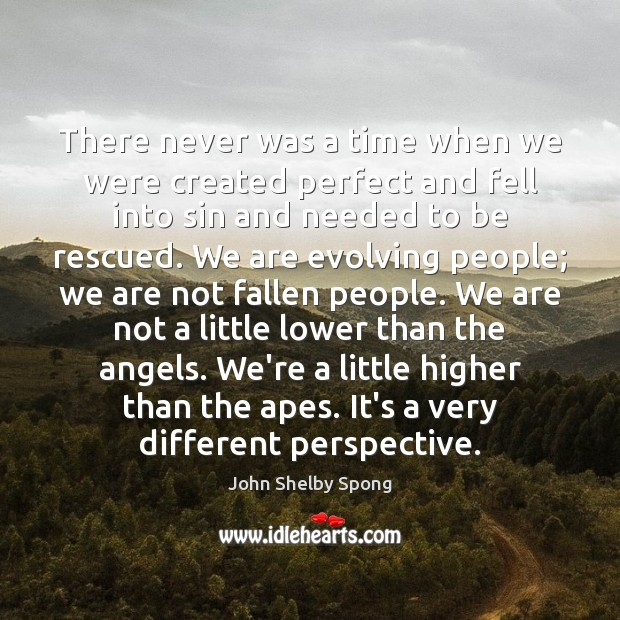 There never was a time when we were created perfect and fell Image