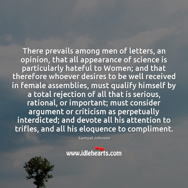 There prevails among men of letters, an opinion, that all appearance of Samuel Johnson Picture Quote