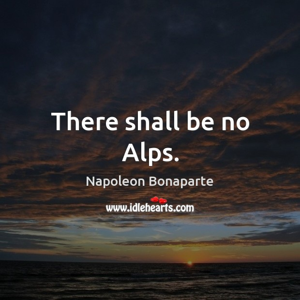 Image, There shall be no Alps.