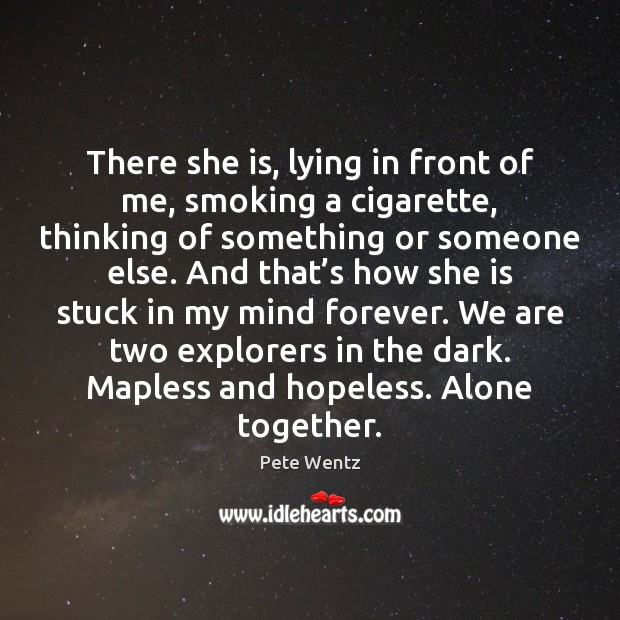 Image, There she is, lying in front of me, smoking a cigarette, thinking