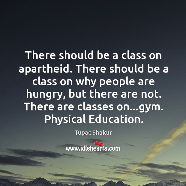 There should be a class on apartheid. There should be a class Image