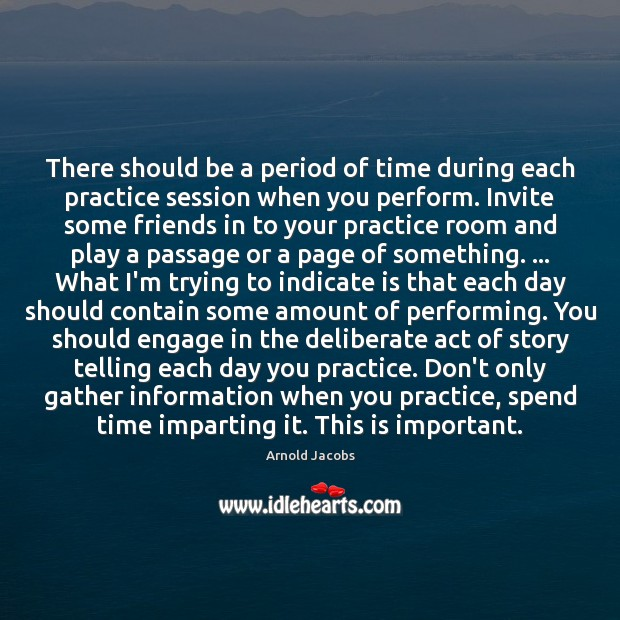 Image, There should be a period of time during each practice session when