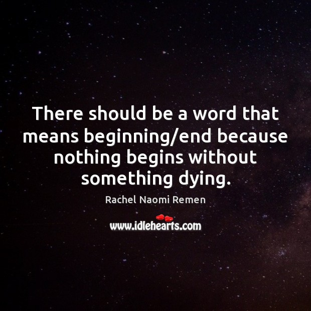 There should be a word that means beginning/end because nothing begins Image