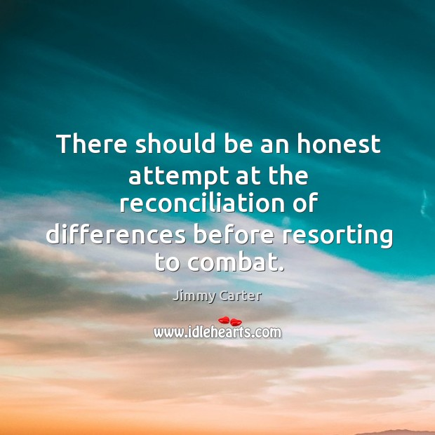 There should be an honest attempt at the reconciliation of differences before Image
