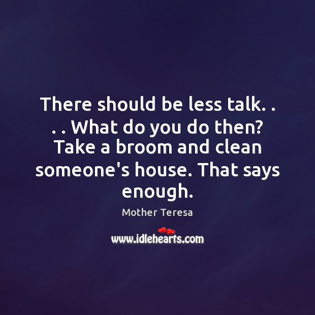 Image, There should be less talk. . . . What do you do then? Take a