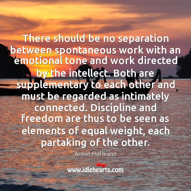 Image, There should be no separation between spontaneous work with an emotional tone