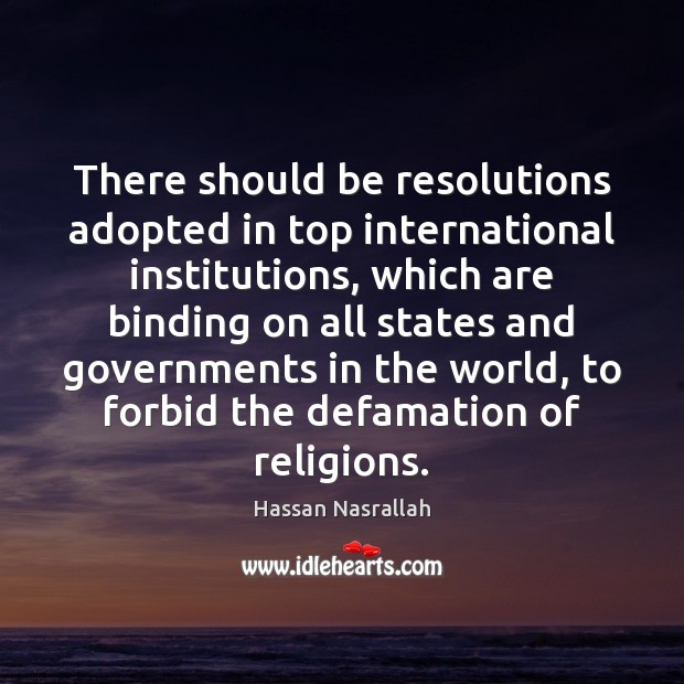 There should be resolutions adopted in top international institutions, which are binding Image