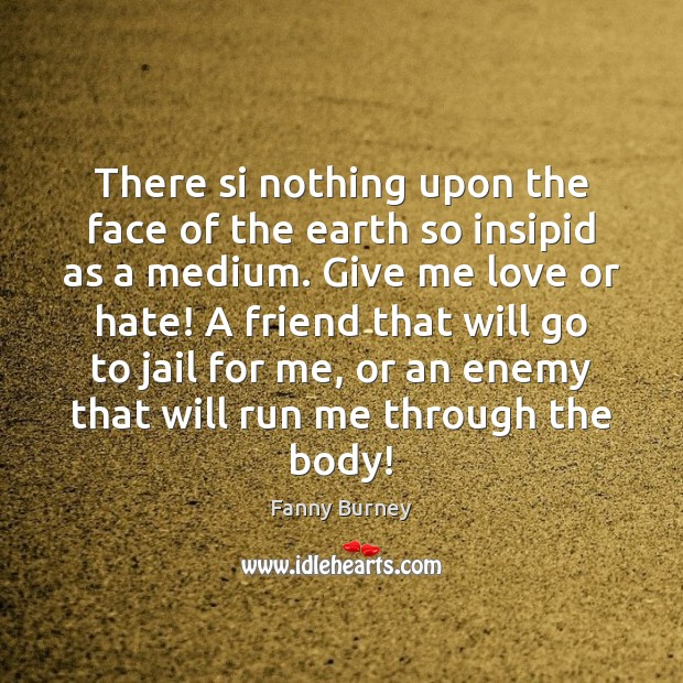 There si nothing upon the face of the earth so insipid as Fanny Burney Picture Quote