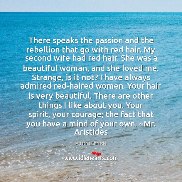 Image, There speaks the passion and the rebellion that go with red hair.