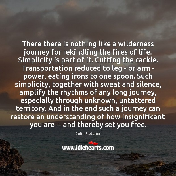 There there is nothing like a wilderness journey for rekindling the fires Image