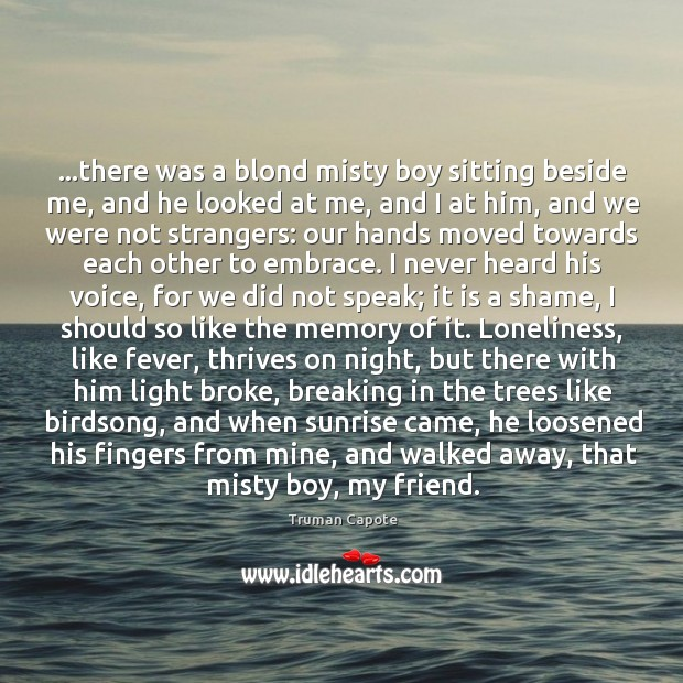 Image, …there was a blond misty boy sitting beside me, and he looked