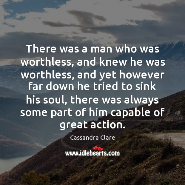 There was a man who was worthless, and knew he was worthless, Image