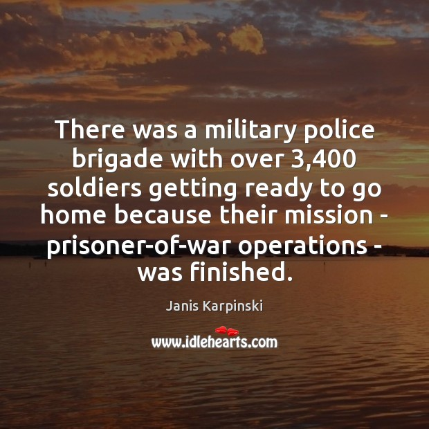 There was a military police brigade with over 3,400 soldiers getting ready to Image