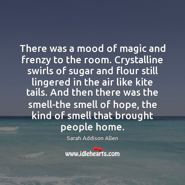 There was a mood of magic and frenzy to the room. Crystalline Image