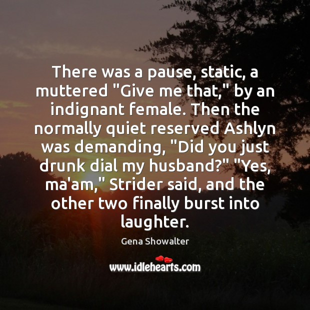 """Image, There was a pause, static, a muttered """"Give me that,"""" by an"""