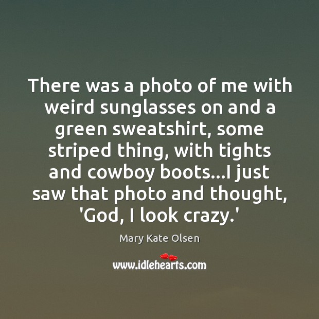 Picture Quote by Mary Kate Olsen