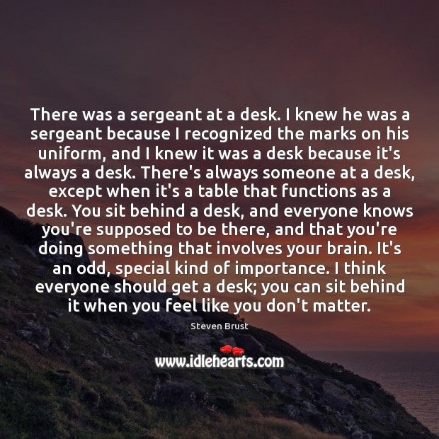There was a sergeant at a desk. I knew he was a Image