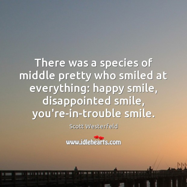 Image, There was a species of middle pretty who smiled at everything: happy