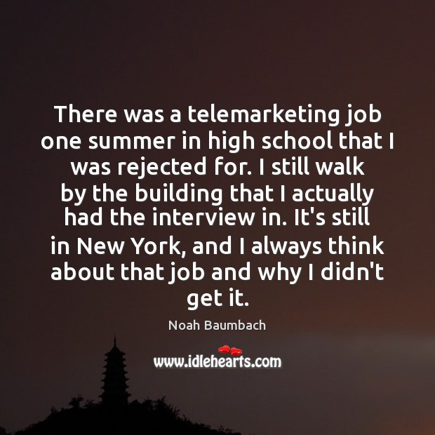 There was a telemarketing job one summer in high school that I Summer Quotes Image