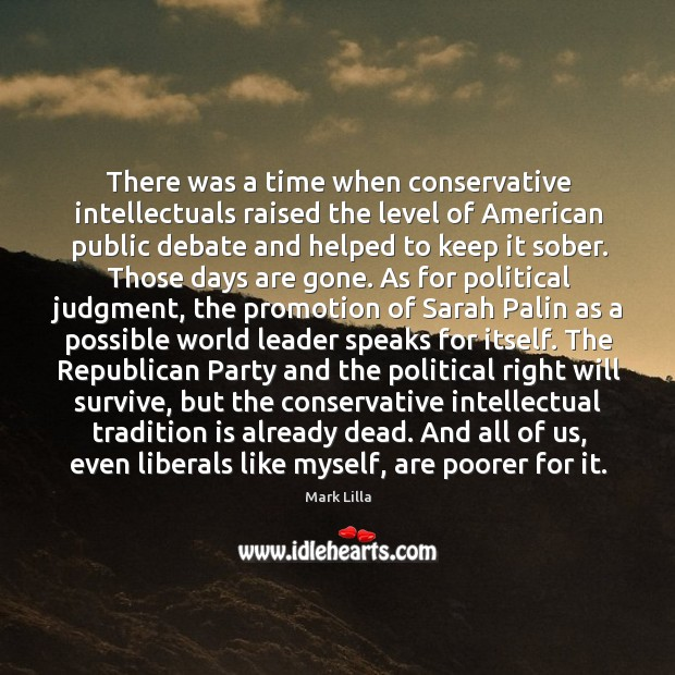 There was a time when conservative intellectuals raised the level of American Image