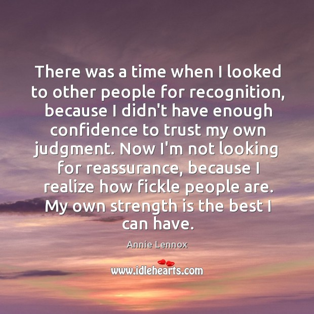 There was a time when I looked to other people for recognition, Image