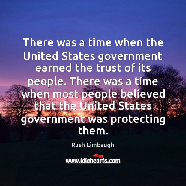 There was a time when the United States government earned the trust Image
