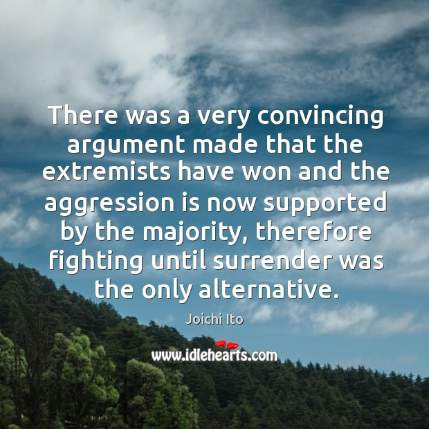 Image, There was a very convincing argument made that the extremists have won and the