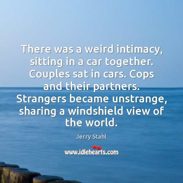 Image, There was a weird intimacy, sitting in a car together. Couples sat