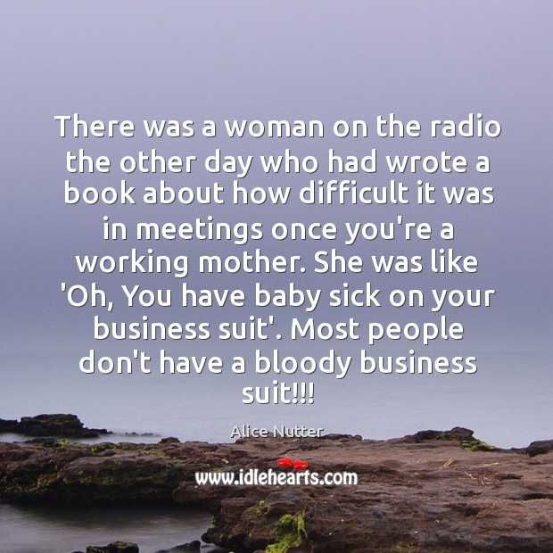 There was a woman on the radio the other day who had Image