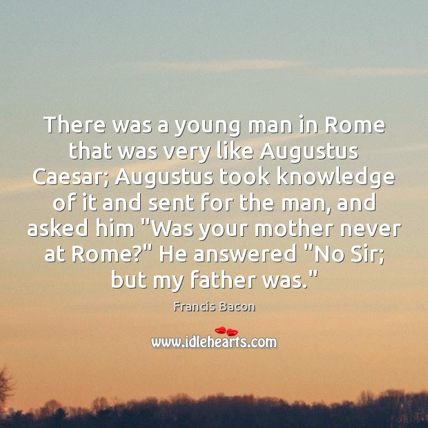 Image, There was a young man in Rome that was very like Augustus