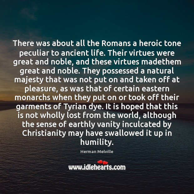 Image, There was about all the Romans a heroic tone peculiar to ancient