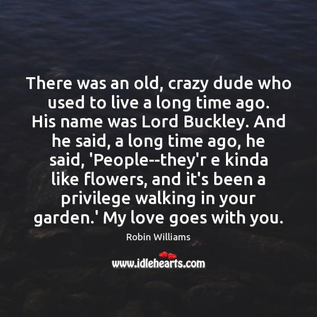 Image, There was an old, crazy dude who used to live a long