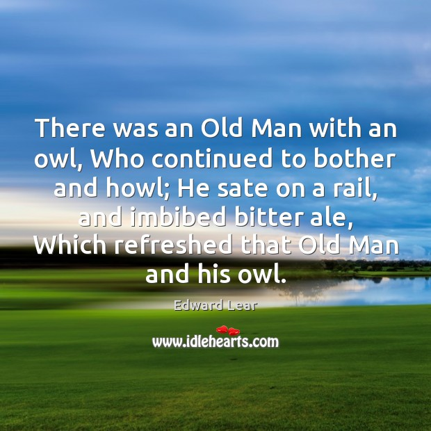 There was an Old Man with an owl, Who continued to bother Image