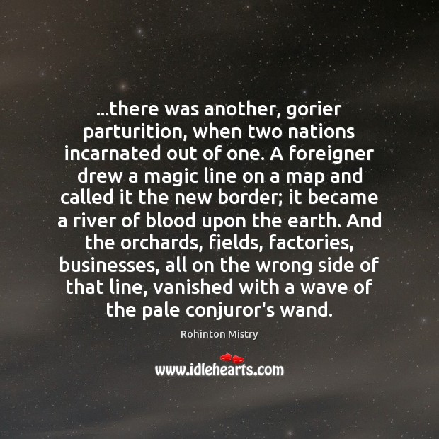 …there was another, gorier parturition, when two nations incarnated out of one. Image