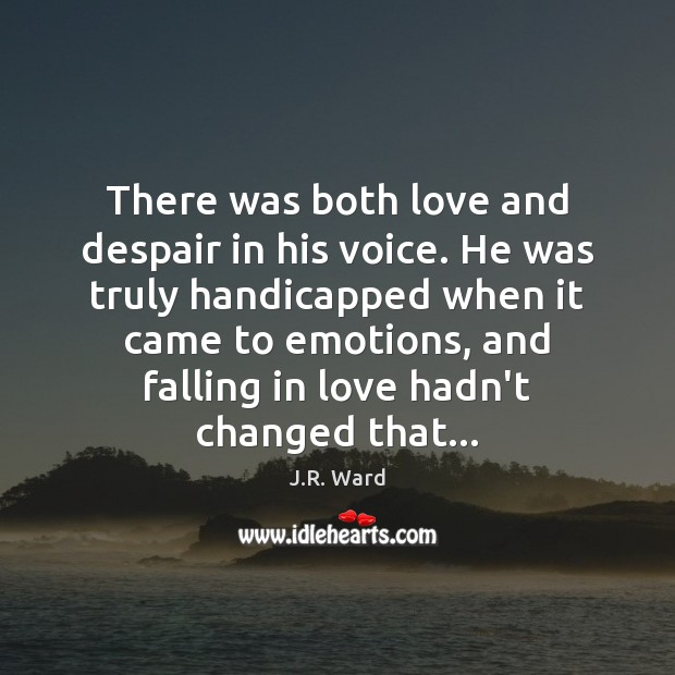 Image, There was both love and despair in his voice. He was truly