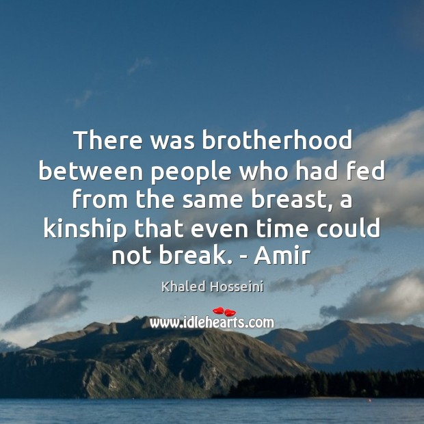 Image, There was brotherhood between people who had fed from the same breast,