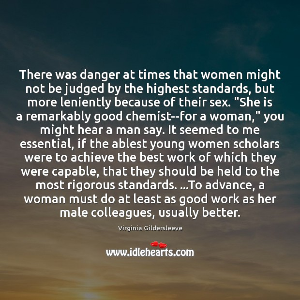 There was danger at times that women might not be judged by Image