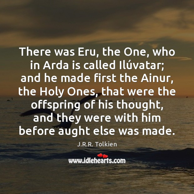 There was Eru, the One, who in Arda is called Ilúvatar; Image