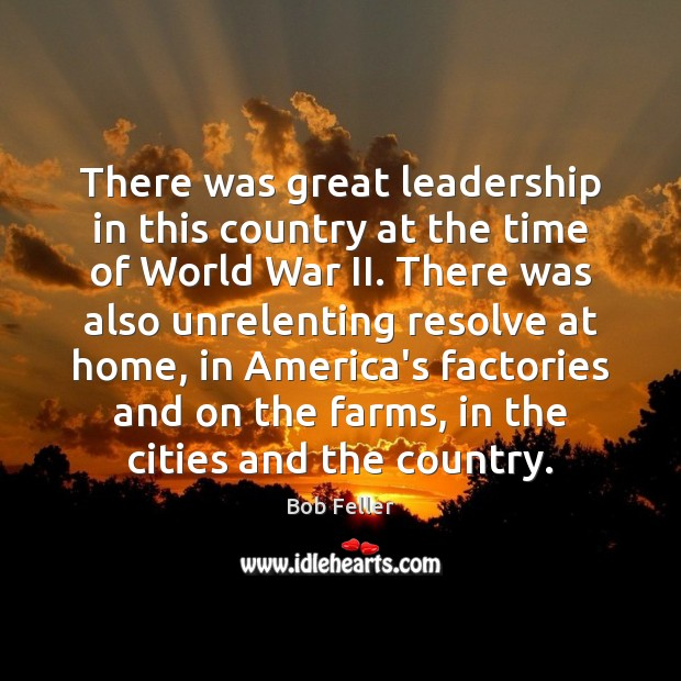 There was great leadership in this country at the time of World Image