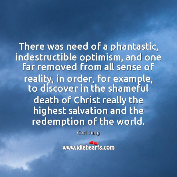 Image, There was need of a phantastic, indestructible optimism, and one far removed