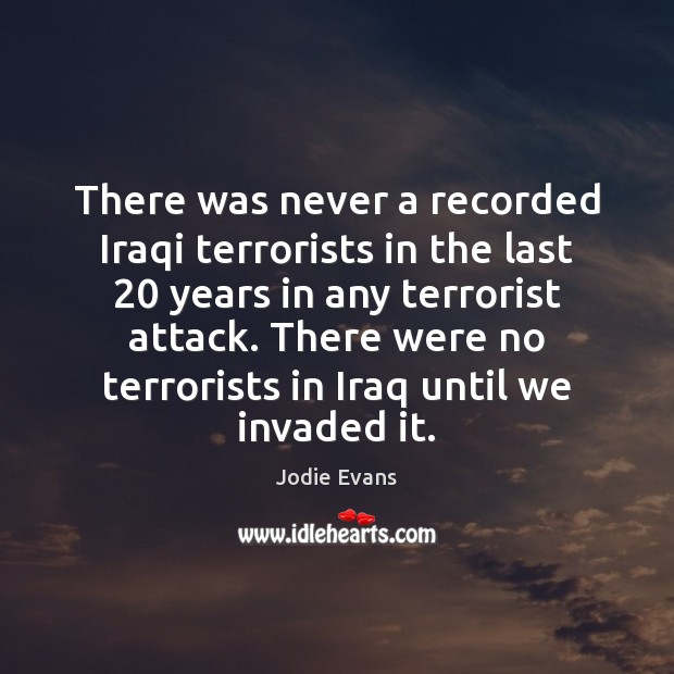 There was never a recorded Iraqi terrorists in the last 20 years in Image