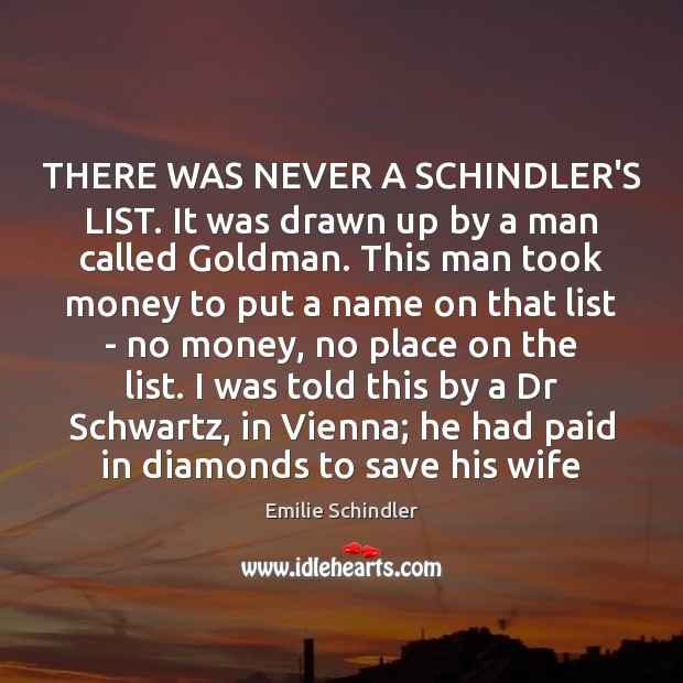 THERE WAS NEVER A SCHINDLER'S LIST. It was drawn up by a Image