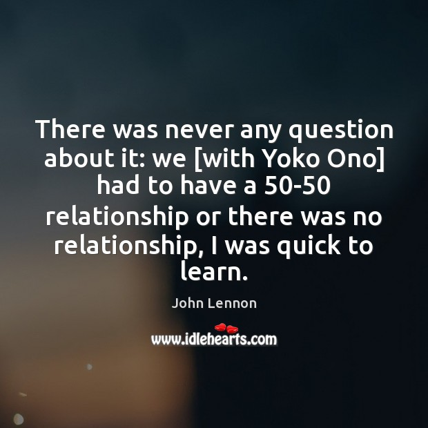 Image, There was never any question about it: we [with Yoko Ono] had