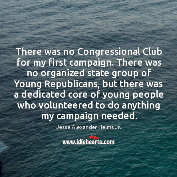 Image, There was no congressional club for my first campaign.