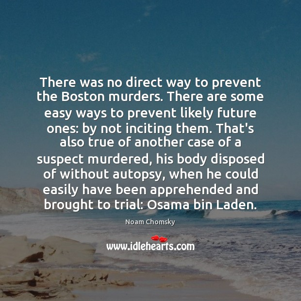 Image, There was no direct way to prevent the Boston murders. There are