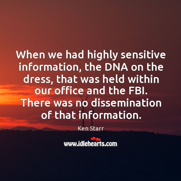 There was no dissemination of that information. Image