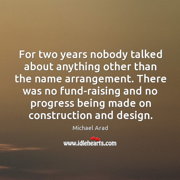 Image, There was no fund-raising and no progress being made on construction and design.